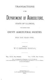 Transactions of the Department of Agriculture of the State of Illinois with Reports from County and District Agricultural Organizations for the Year ...: Volume 30