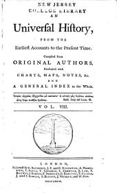 An Universal History: From the Earliest Accounts to the Present Time, Part 1, Volume 8