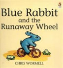 Blue Rabbit and the Runaway Wheel PDF