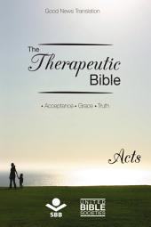 The Therapeutic Bible – Acts: Acceptance • Grace • Truth