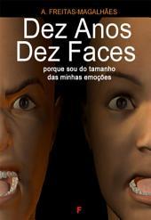 Dez Anos Dez Faces - Porque Sou do Tamanho das Minhas Emoções
