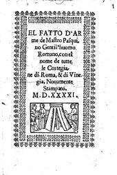 El Fatto D'Arme de Mastro Pasquino Gentil'huomo Romano, con el nome de tutte le Cortegiane di Roma, & di Vinegia
