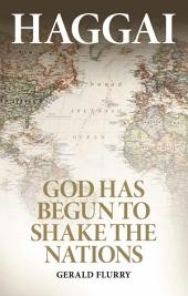 Haggai: God has begun to shake the nations