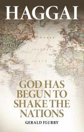 Haggai: God has begun to shake the nations