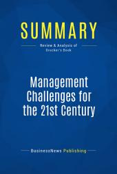 Summary: Management Challenges for the 21st Century: Review and Analysis of Drucker's Book