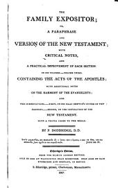 The Family Expositor: Or, A Paraphrase and Version of the New Testament; with Critical Notes, and a Practical Improvement of Each Section ...