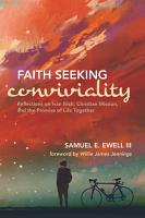 Faith Seeking Conviviality PDF