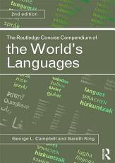 The Routledge Concise Compendium of the World s Languages PDF