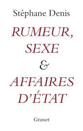 Rumeurs, sexe et affaires d'Etat