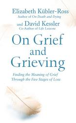 On Grief And Grieving Book PDF
