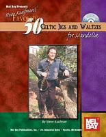 Steve Kaufman s Favorite 50 Celtic Jigs and Waltzes for Mandolin PDF