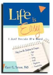Life Is Easy, I Just Decide It's Hard