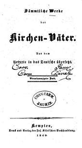 Sämmtliche Werke der Kirchen-Väter: Aus dem Urtexte in das Teutsche übersetzt, Band 24