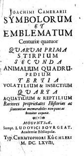 Symbolorum et emblematum ex re herbaria desumtorum centuria IV, collecta a Joachimo Camerario,...