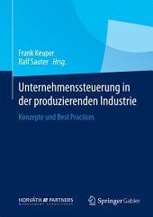 Unternehmenssteuerung in der produzierenden Industrie: Konzepte und Best Practices