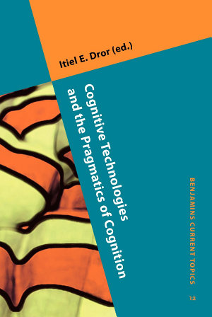 Cognitive Technologies and the Pragmatics of Cognition PDF