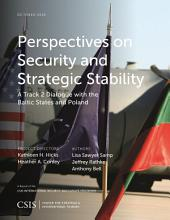 Perspectives on Security and Strategic Stability: A Track 2 Dialogue with the Baltic States and Poland