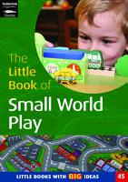 The Little Book of Small World Play PDF