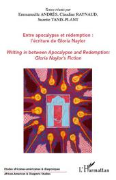 Entre apocalypse et rédemption : l'écriture de Gloria Naylor: Writing in between Apocalypse and Redemption : Gloria Naylor's Fiction