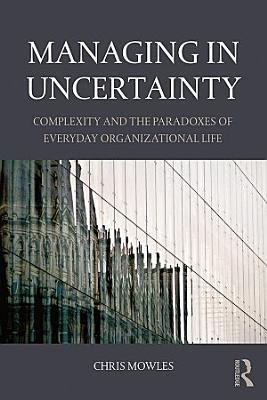 Managing in Uncertainty