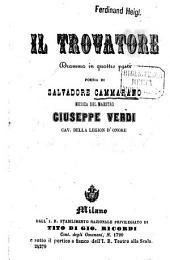 Il Trovatore: Dramma in 4 parti, poesia di Salvadore Cammarano. Musica del Maestro Giuseppe Verdi