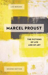 Marcel Proust: The Fictions of Life and of Art, Edition 2