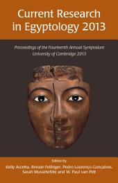 Current Research in Egyptology 14 (2013)