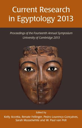 Current Research in Egyptology 14  2013  PDF