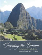 Changing the Dream: A Pilgrimage to Machu Picchu
