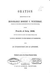 Oration Pronounced by Robert C. Winthrop, on the Fourth of July, 1848, on the Occasion of Laying the Corner-stone of the National Monument to the Memory of Washington