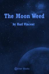 The Moon Weed