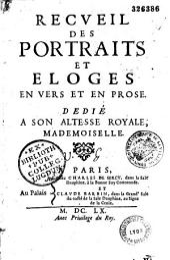 Recueil des portraits et éloges en vers et en prose...