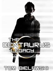 The Centaurus Legacy: The Orion Trilogy Volume 0