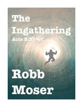 The Ingathering: Acts 2:37-47