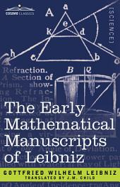 The Early Mathematical Manuscripts of Leibniz