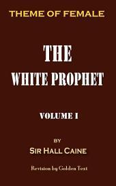 The White Prophet, Volume I: Theme of Female