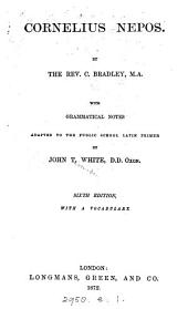 Cornelius Nepos [ed.] by C. Bradley, with grammatical notes by J.T. White