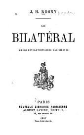 Le bilatéral: mœurs révolutionnaires parisiennes