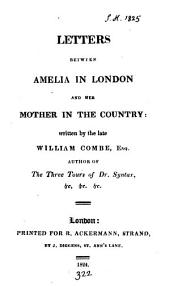 Letters between Amelia in London and her mother in the country