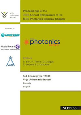 Proceedings of the 2009 Annual Symposium of the IEEE Photonics Benelux Chapter