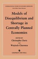 Models of Disequilibrium and Shortage in Centrally Planned Economies PDF