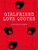 Girlfriend Love Quotes Coloring Book