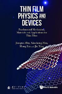 Thin Film Physics And Devices  Fundamental Mechanism  Materials And Applications For Thin Films