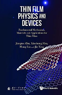 Thin Film Physics And Devices  Fundamental Mechanism  Materials And Applications For Thin Films PDF