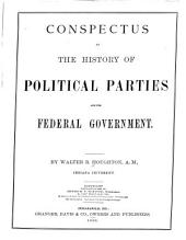 Conspectus of the History of Political Parties and the Federal Government