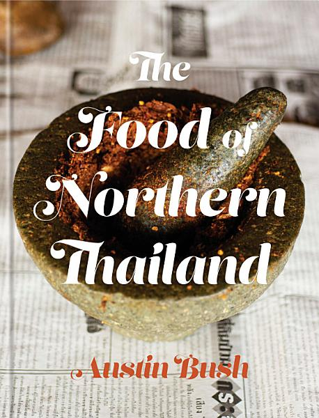 Download The Food of Northern Thailand Book
