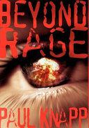 Beyond Rage
