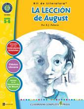 La Lección de August - Kit de Literatura Gr. 5-6: Spanish Version