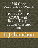 516 Core Vocabulary Words for HSPT TACHS COOP With Roots Usage Synonyms and More