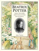 Beatrix Potter Artist  Storyteller and Countrywoman PDF